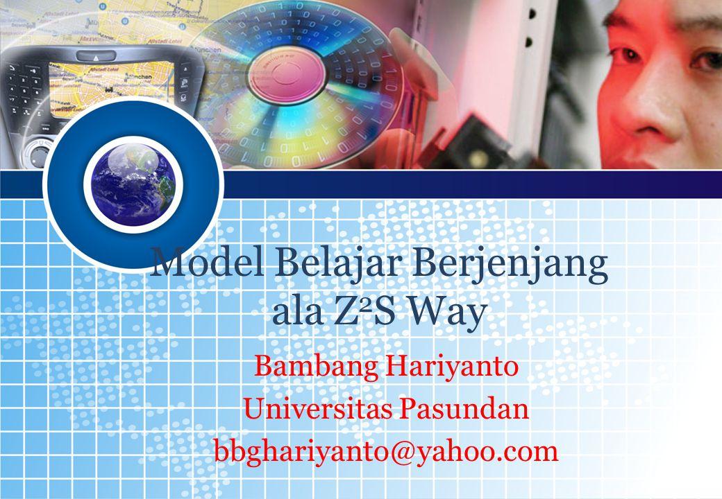30 1 Model Belajar Berjenjang ala Z 2 S Way Bambang Hariyanto Universitas Pasundan bbghariyanto@yahoo.com