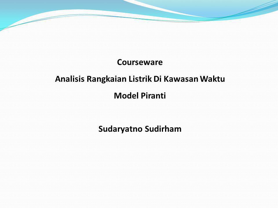 Courseware Analisis Rangkaian Listrik Di Kawasan Waktu Model Piranti Sudaryatno Sudirham