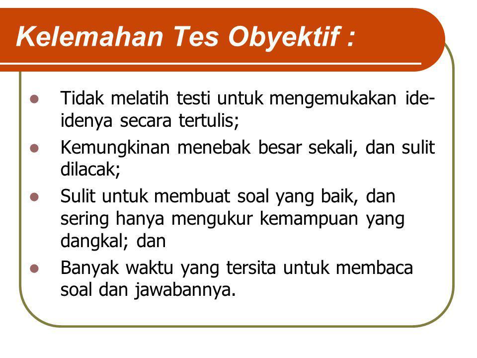 Tes Bentuk Benar – Salah Nama lain dari tes ini adalah True-false Item atau True-false Test.