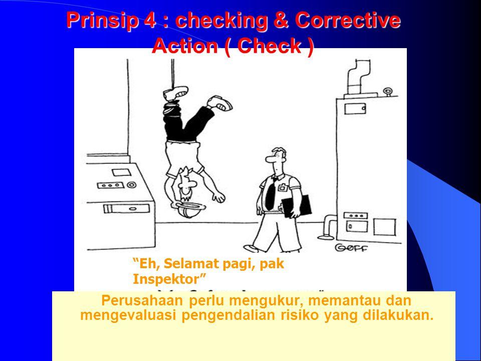 Pendokumentasian Setiap pelaksanaan kegiatan pengendalian risiko didokumentasikan.