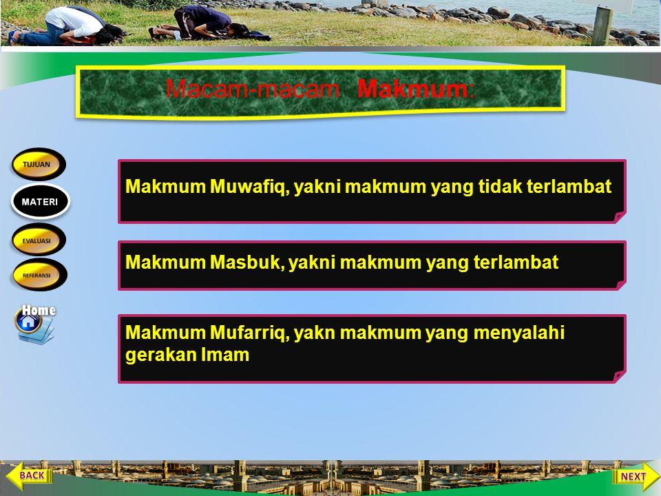 Makmum Makmum Adalah Orang Yang Mengikuti Imam Dalam Shalat Berjama'ah. Berniat Mengikut Imam Mengikut Imam Dalam Segala Gerakan Shalat Berada Di Bela