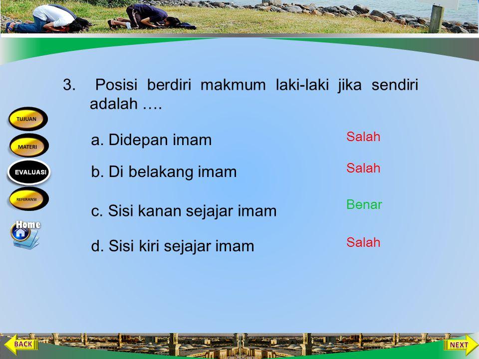 2. Makmum yang datang terlambat dan menemukan imam telah ruku' pada raka'at pertama, dikenal dengan istilah makmum …. a. Munfarid b. Mufarriq c. Masbu