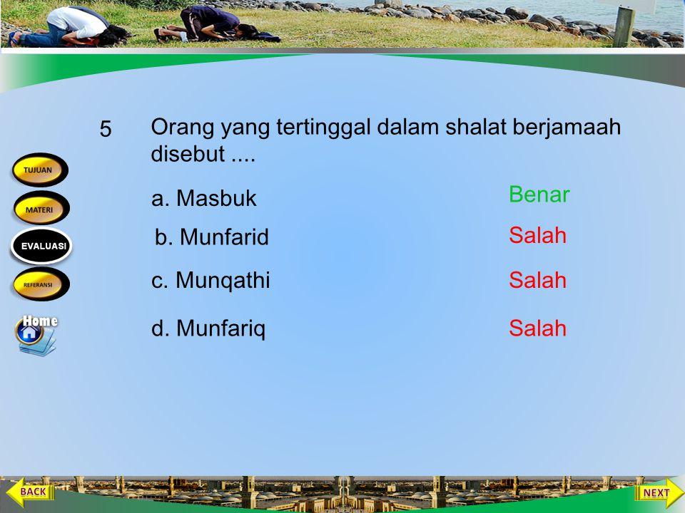 4. Diantara perkara dibawah ini yang tidak termasuk halangan menghadiri shalat berjama'ah di masjid/mushalla adalah …. a. Hidangan tersaji saat lapar