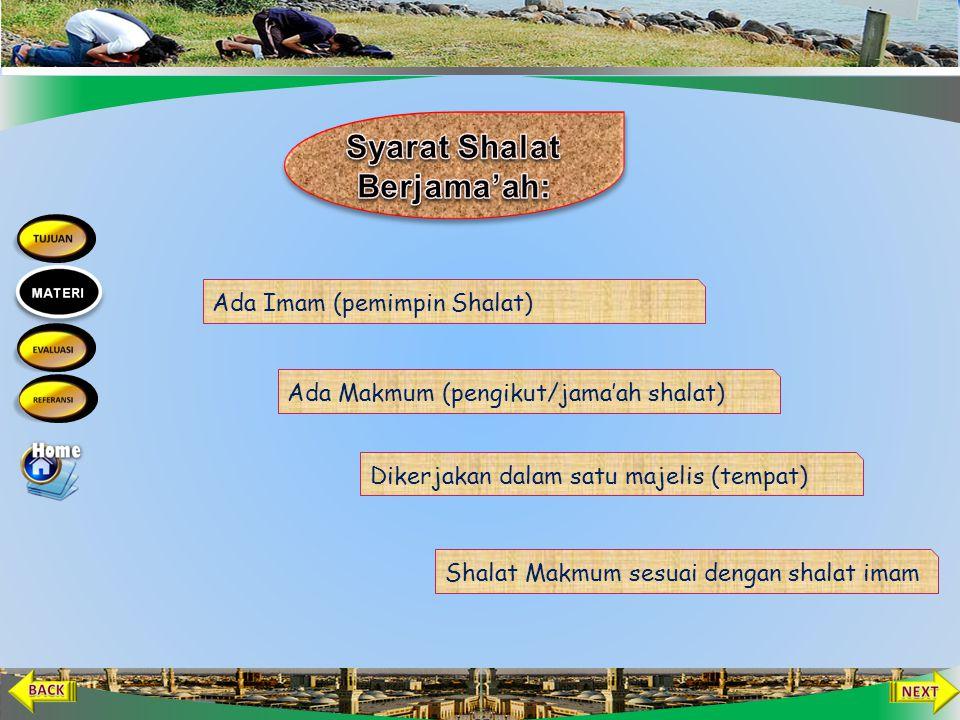 Artinya: Rasulullah Saw. Bersabda: Shalat berjama'ah lebih utama dari shalat sendirian dengan 27 derajat. (HR. Bukhari & Muslim)