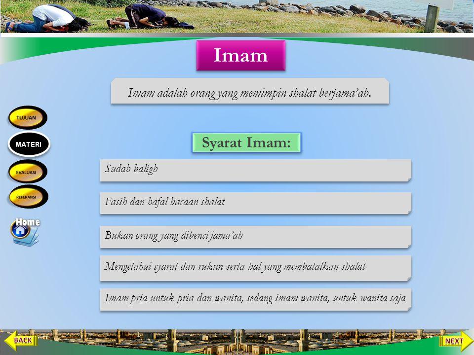 Ada Imam (pemimpin Shalat) Ada Makmum (pengikut/jama'ah shalat) Dikerjakan dalam satu majelis (tempat) Shalat Makmum sesuai dengan shalat imam