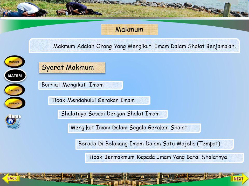 Makmum Makmum Adalah Orang Yang Mengikuti Imam Dalam Shalat Berjama'ah.