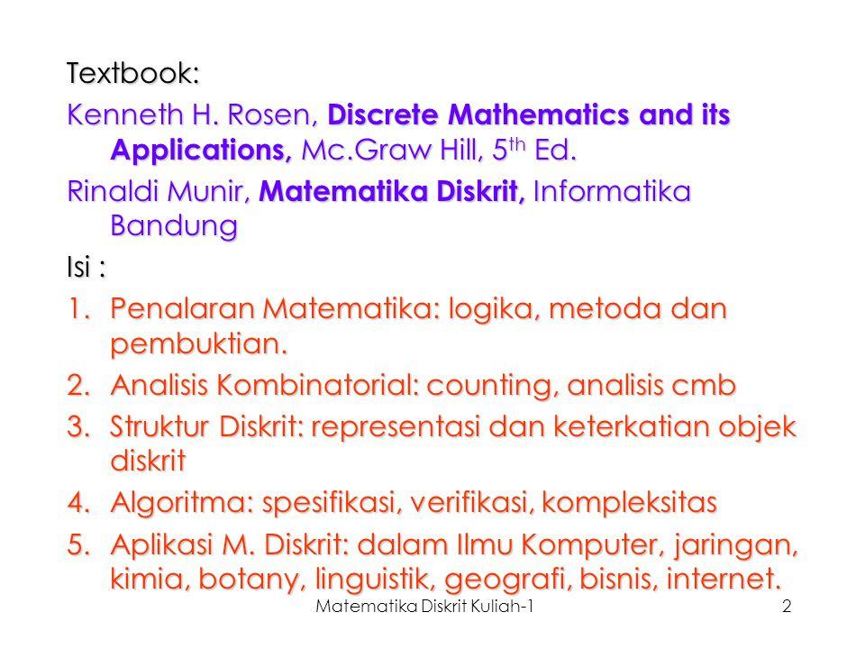 Matematika Diskrit Kuliah-133 Contoh : S(x): x adalah seorang mahasiswa IT.