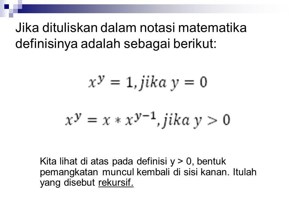 Jika dituliskan dalam notasi matematika definisinya adalah sebagai berikut: Kita lihat di atas pada definisi y > 0, bentuk pemangkatan muncul kembali