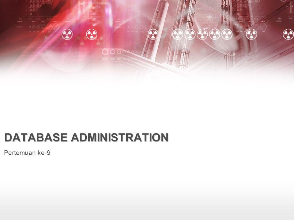DBA harus memiliki pengetahunan tentang kemampuan backup dari setiap DBMS pada organisasi Beberapa DBMS dapat memiliki kemampuan untuk hot backup dan cold backup –A cold backup : adalah backup yang harus diakhiri dengan shutting down database instance –A hot backup adalah backup yang dapat dilakukan meski database sedang online