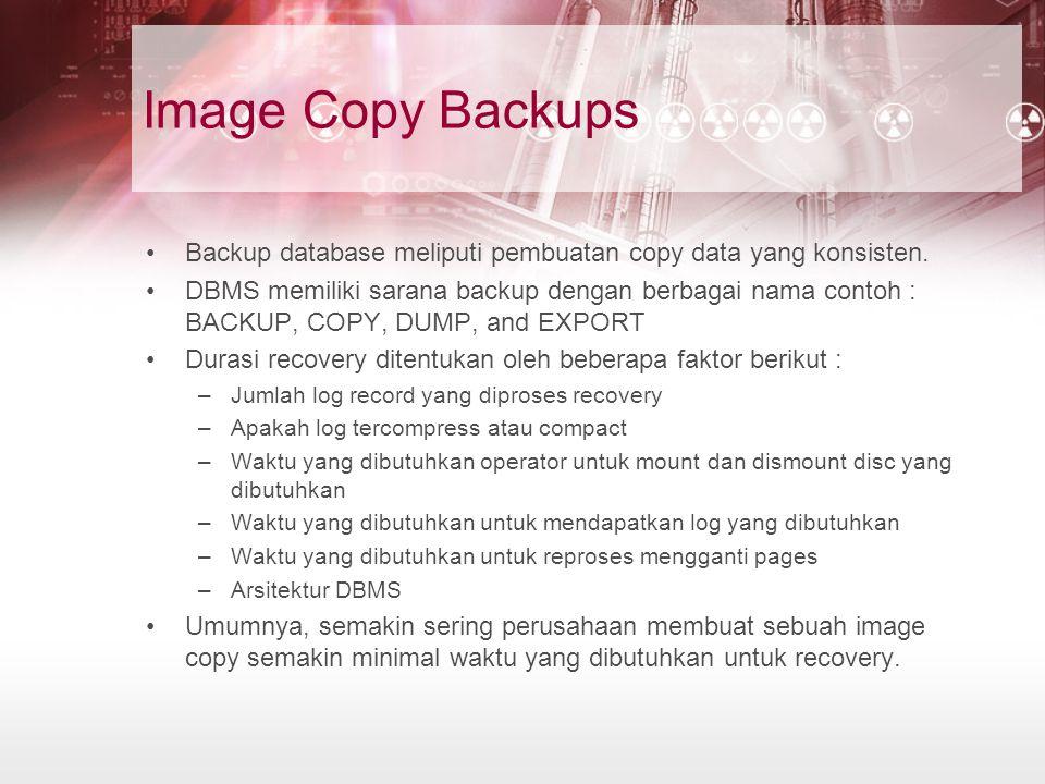 Beberapa panduan untuk membuat copy backup yang menjamin ketersediaan recoverable pada database kita –Buat dua local copy untuk setiap image copy backup kita, untuk menghindari unrecoverable state pada kasus media error.