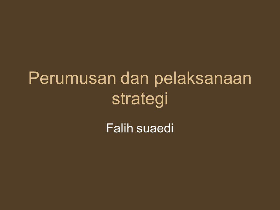 Perumusan dan pelaksanaan strategi Falih suaedi