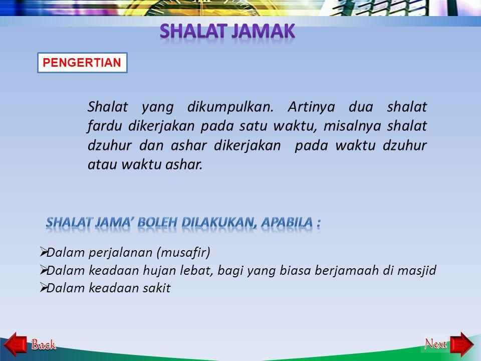 1.Shalat yang dikerjakan dengan cara menyatukan dua waktu shalat ke dalam satu waktu shalat ke dalam satu shalat, merupakan pengertian dari ….