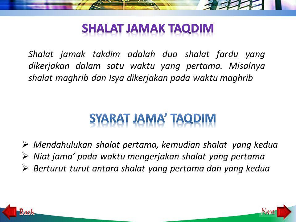 Shalat jamak takdim adalah dua shalat fardu yang dikerjakan dalam satu waktu yang pertama.