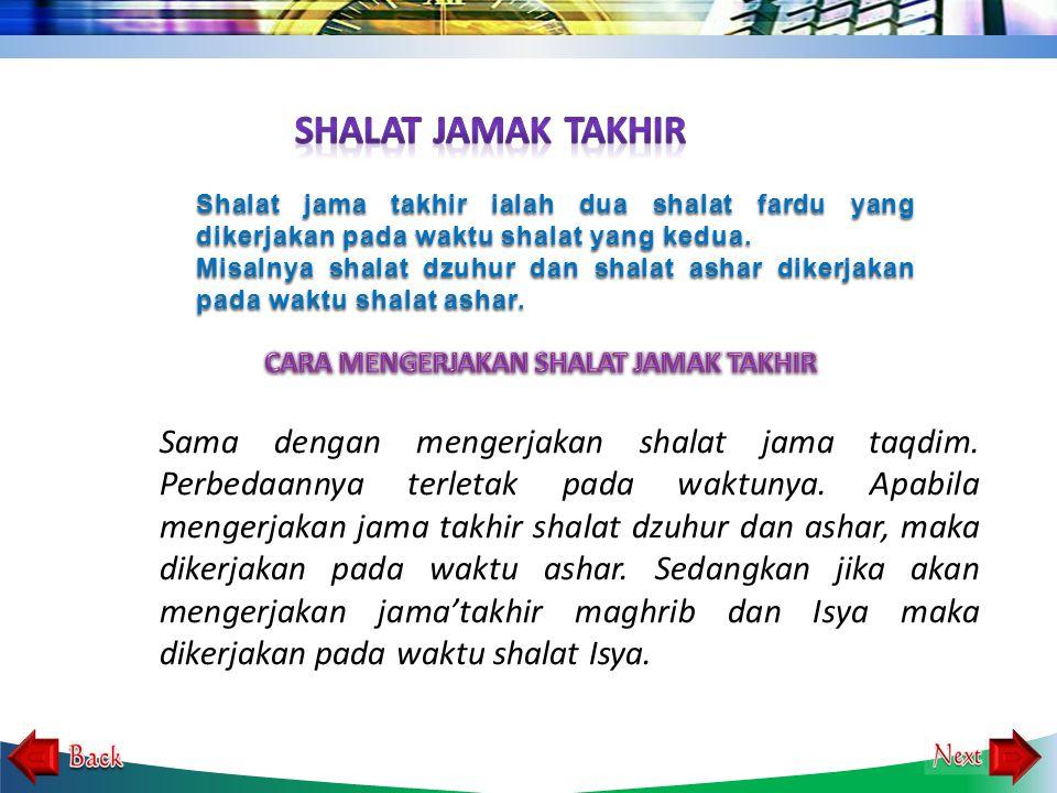 Shalat jama takhir ialah dua shalat fardu yang dikerjakan pada waktu shalat yang kedua.