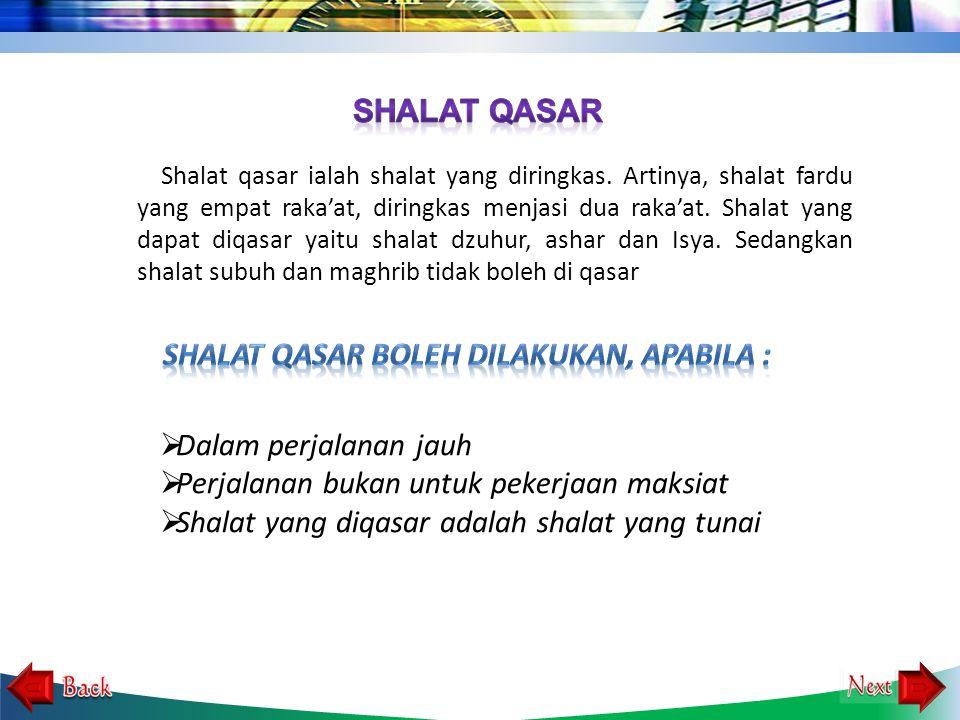 Shalat qasar ialah shalat yang diringkas.