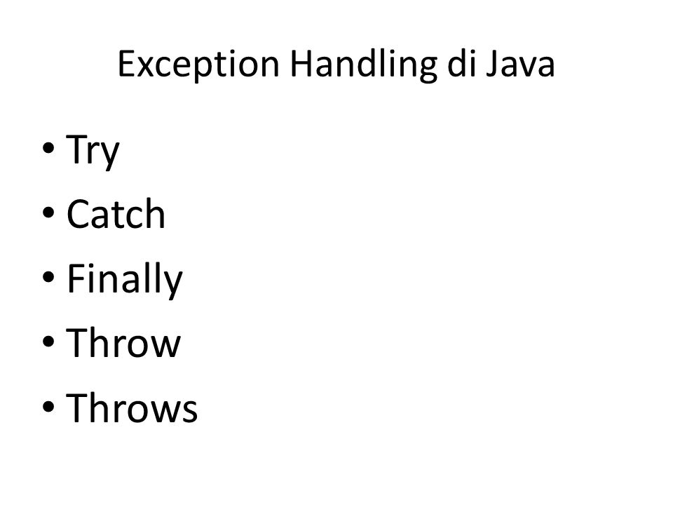 Exception Handling di Java Try Catch Finally Throw Throws