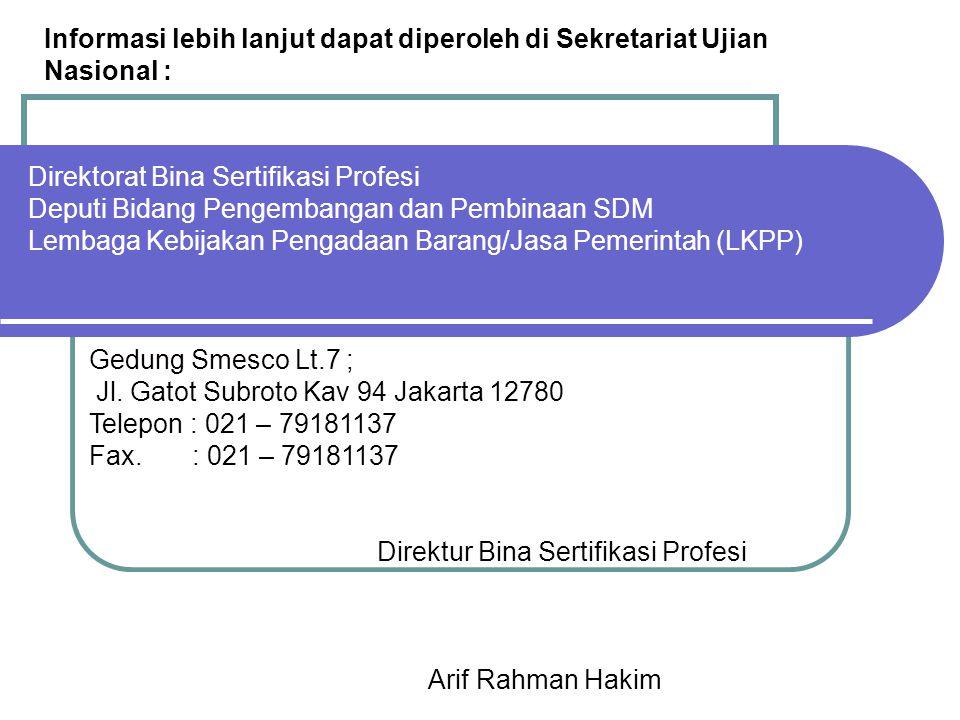 Direktorat Bina Sertifikasi Profesi Deputi Bidang Pengembangan dan Pembinaan SDM Lembaga Kebijakan Pengadaan Barang/Jasa Pemerintah (LKPP) Informasi l