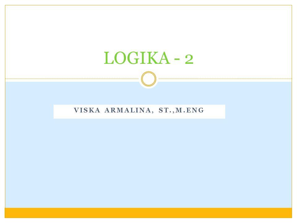 VISKA ARMALINA, ST.,M.ENG LOGIKA - 2