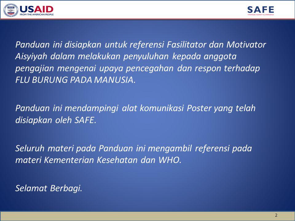 Panduan ini disiapkan untuk referensi Fasilitator dan Motivator Aisyiyah dalam melakukan penyuluhan kepada anggota pengajian mengenai upaya pencegahan dan respon terhadap FLU BURUNG PADA MANUSIA.