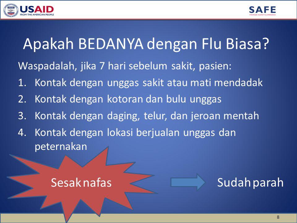 8 Apakah BEDANYA dengan Flu Biasa.