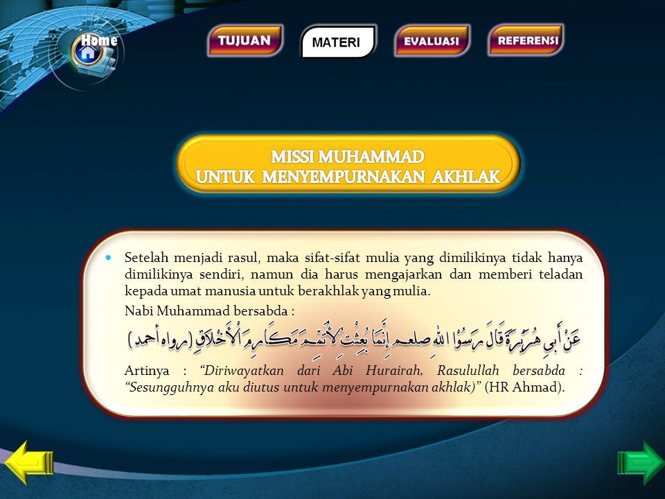 MISSI MUHAMMAD UNTUK MENANAMKAN AJARAN TAUHID Ajaran utama dan pertama dalam Islam adalah meyakinkankan bahwa tidak ada zat yang layak dan wajib disem