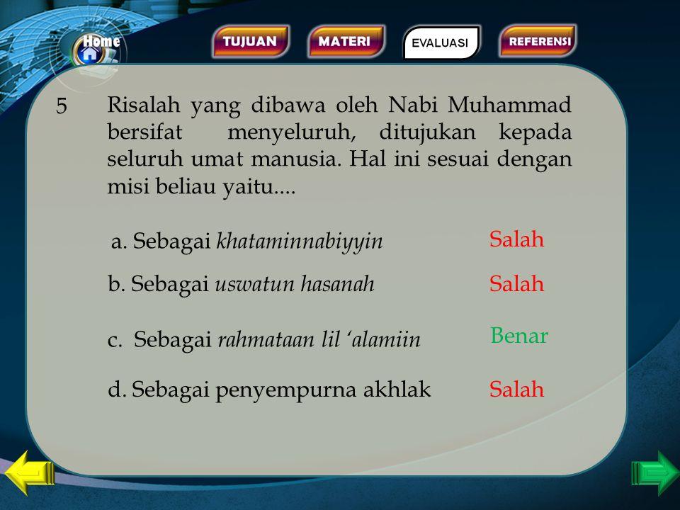 Allah mengutus Muhammad untuk menyempurnakan akhlak manusia, dia adalah manusia pilihan Allah dan menjadi Khataminnabiyyin. Khataminnabiyyin artinya..