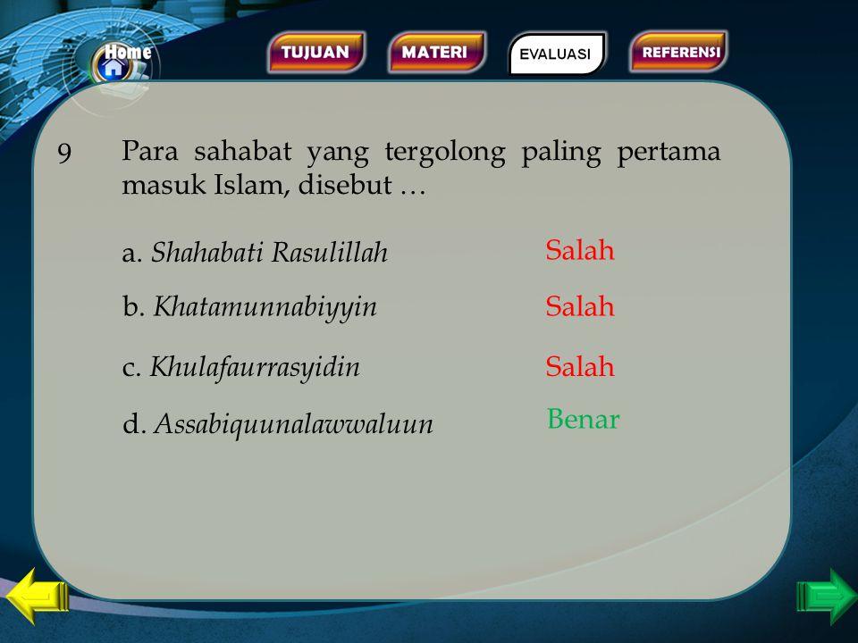 Kaum yang menerima dan memberikan pertolongan kepada kaum yang berhijrah dari mekah ke Madinah adalah … 8 a. kaum Musafir b. kaum Mukminin d. kaum Ans