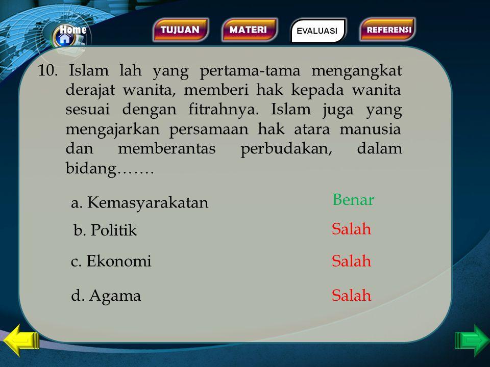 Para sahabat yang tergolong paling pertama masuk Islam, disebut … 9 a. Shahabati Rasulillah b. Khatamunnabiyyin d. Assabiquunalawwaluun c. Khulafaurra