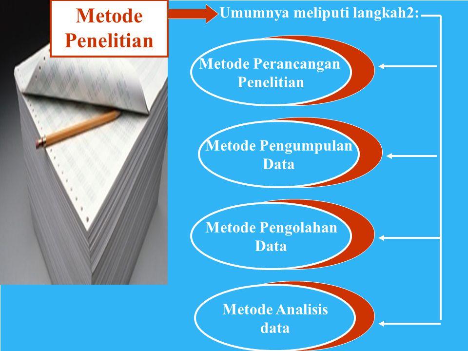 METODE PENELITIAN Adalah cara atau prosedur mencari pengetahuan yg benar berdasarkan penalaran dan fakta2 yg tidak salah atau keliru, yg dipakai utk m