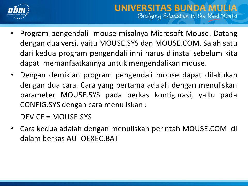 Program pengendali mouse misalnya Microsoft Mouse.