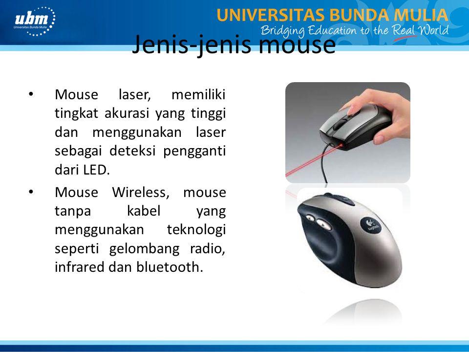 Jenis-jenis mouse Mouse laser, memiliki tingkat akurasi yang tinggi dan menggunakan laser sebagai deteksi pengganti dari LED.