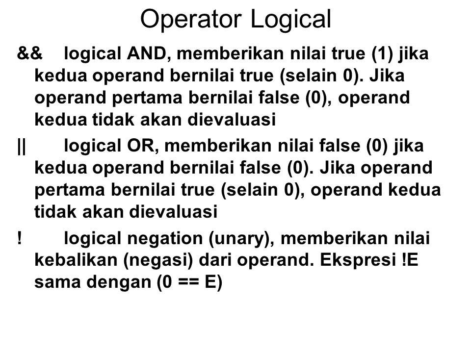 Operator Logical &&logical AND, memberikan nilai true (1) jika kedua operand bernilai true (selain 0).