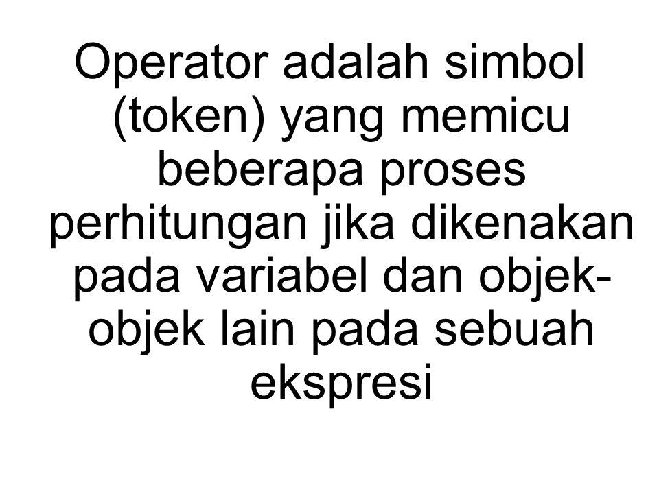 Operator sizeof (unary) Operator ini akan memberikan nilai berupa ukuran memory yang digunakan oleh operand ditentukan oleh tipe-nya, dengan beberapa pengecualian.