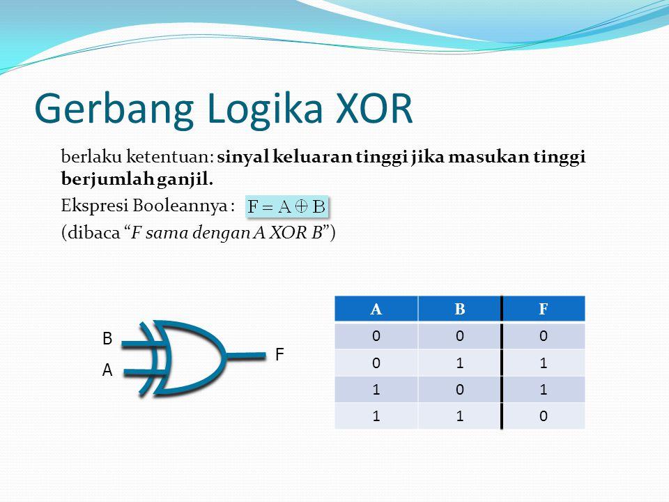 """Gerbang Logika XOR berlaku ketentuan: sinyal keluaran tinggi jika masukan tinggi berjumlah ganjil. Ekspresi Booleannya : (dibaca """"F sama dengan A XOR"""