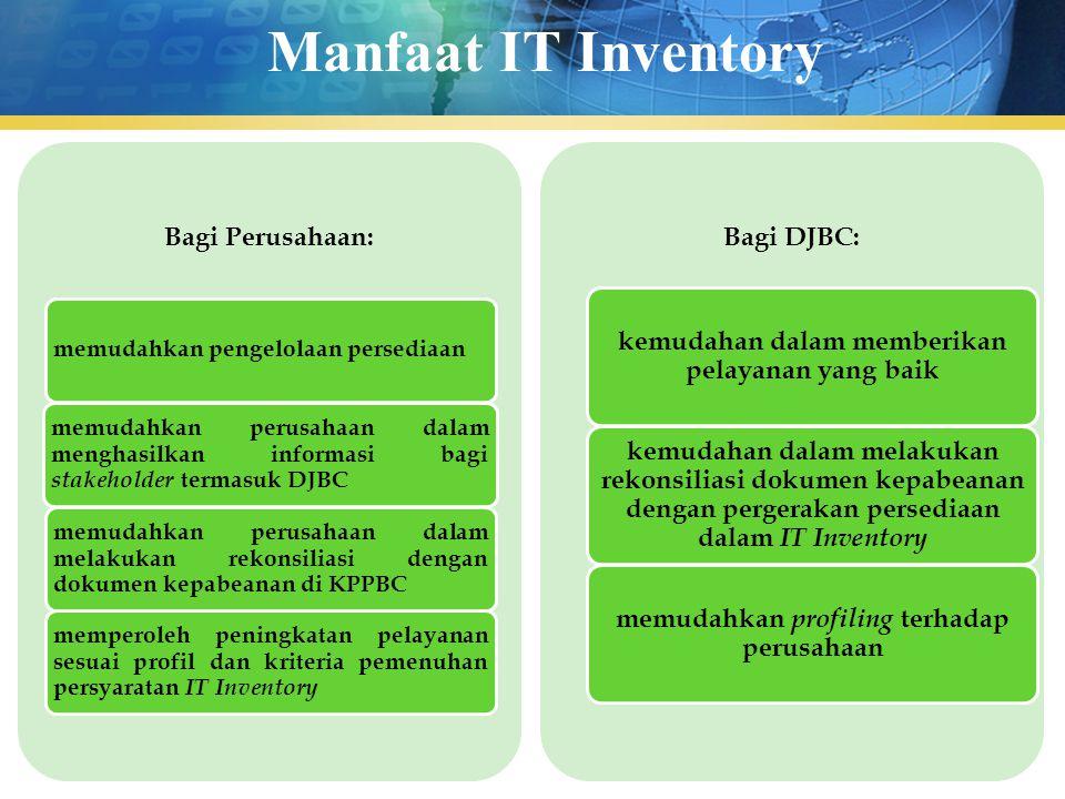 Manfaat IT Inventory Bagi Perusahaan: memudahkan pengelolaan persediaan memudahkan perusahaan dalam menghasilkan informasi bagi stakeholder termasuk D