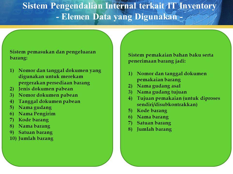 Sistem Pengendalian Internal terkait IT Inventory - Elemen Data yang Digunakan - Sistem pemasukan dan pengeluaran barang: 1)Nomor dan tanggal dokumen