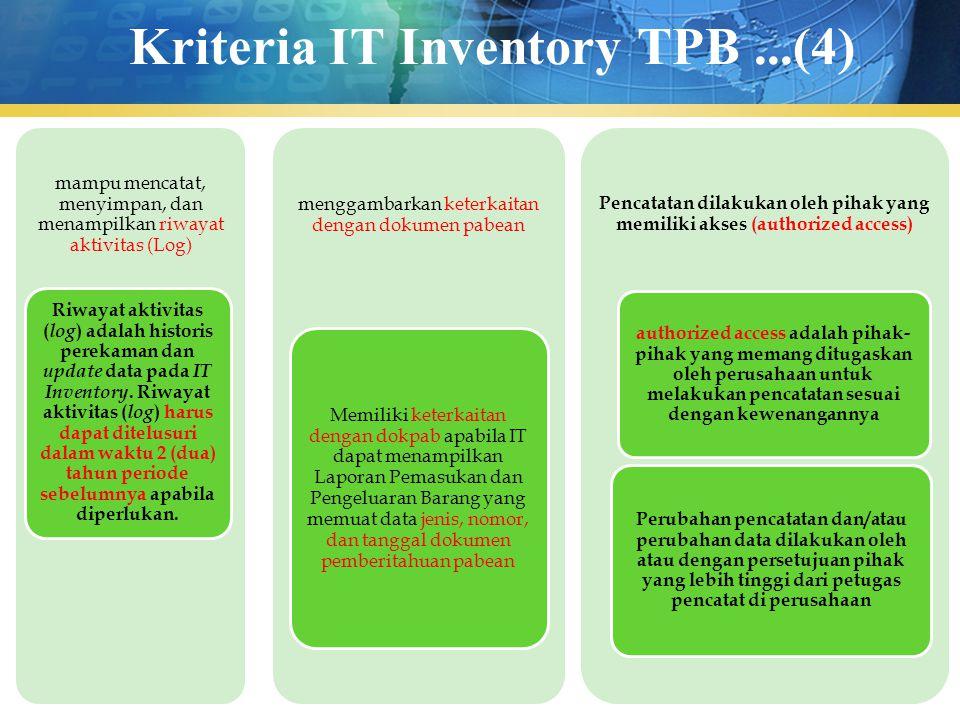 Kriteria IT Inventory TPB...(4) mampu mencatat, menyimpan, dan menampilkan riwayat aktivitas (Log) Riwayat aktivitas ( log ) adalah historis perekaman