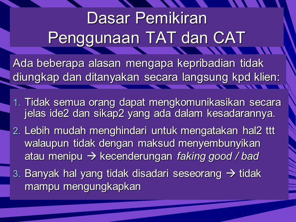 Dasar Pemikiran Penggunaan TAT dan CAT 1.