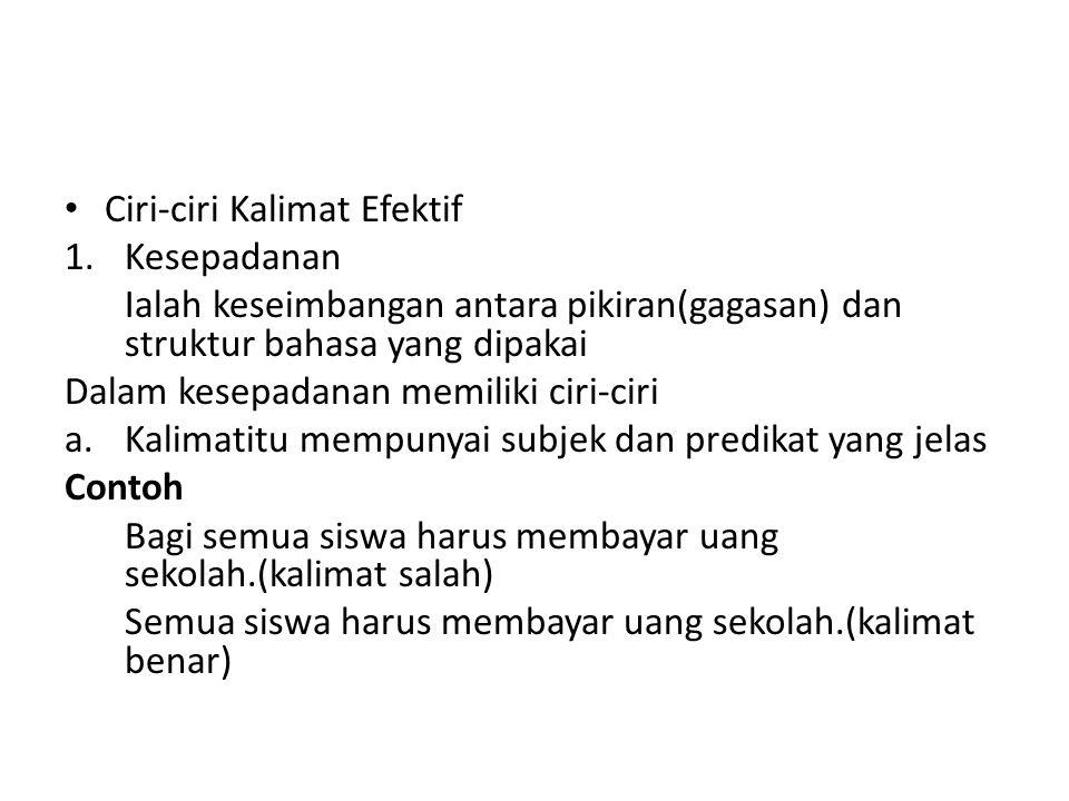 Contoh Soal 1.Halamannya sangat luas, rumah paman saya di Jakarta seharusnya : Halaman rumah paman saya di Jkarta sangat luas 2.Kami menyelenggarakan atas pesta ini dengan penuh tanggung jawab.