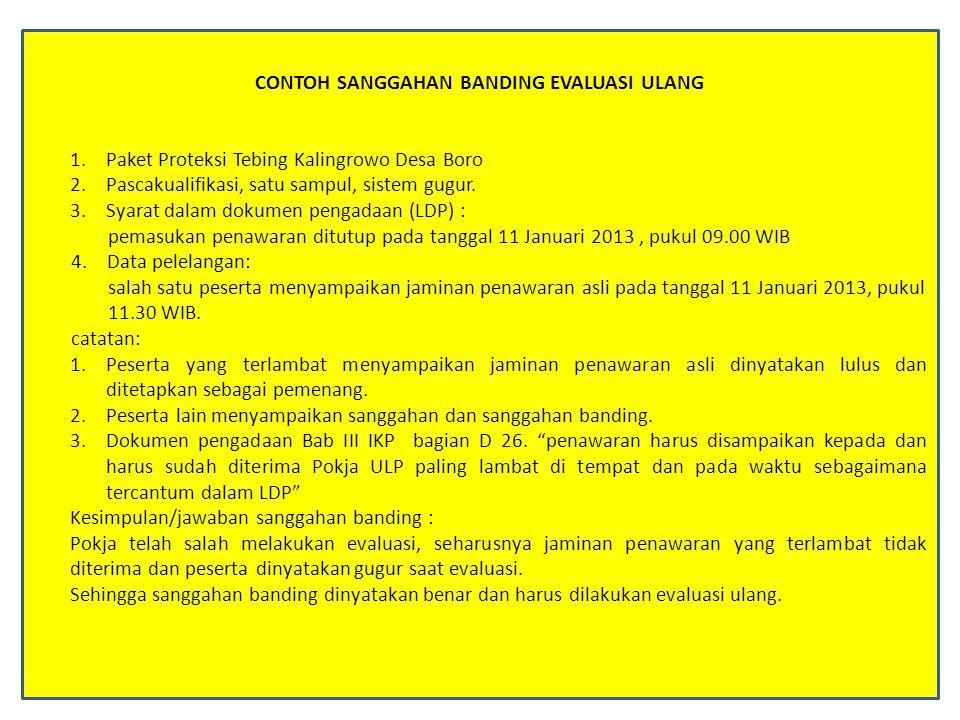 CONTOH SANGGAHAN BANDING SALAH 1.Paket Rehabilitasi Drainase Kota Semarang (Cipta Karya) 2.Pascakualifikasi, satu sampul, sistem gugur.