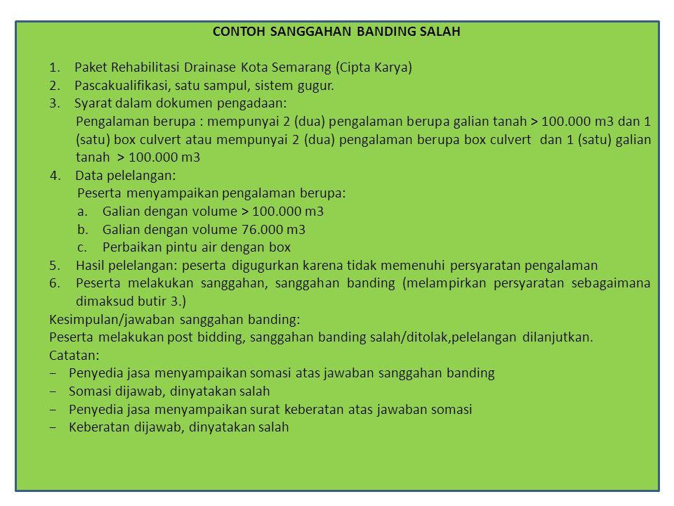 CONTOH SANGGAHAN BANDING SALAH 1.Paket Rehabilitasi Drainase Kota Semarang (Cipta Karya) 2.Pascakualifikasi, satu sampul, sistem gugur. 3.Syarat dalam