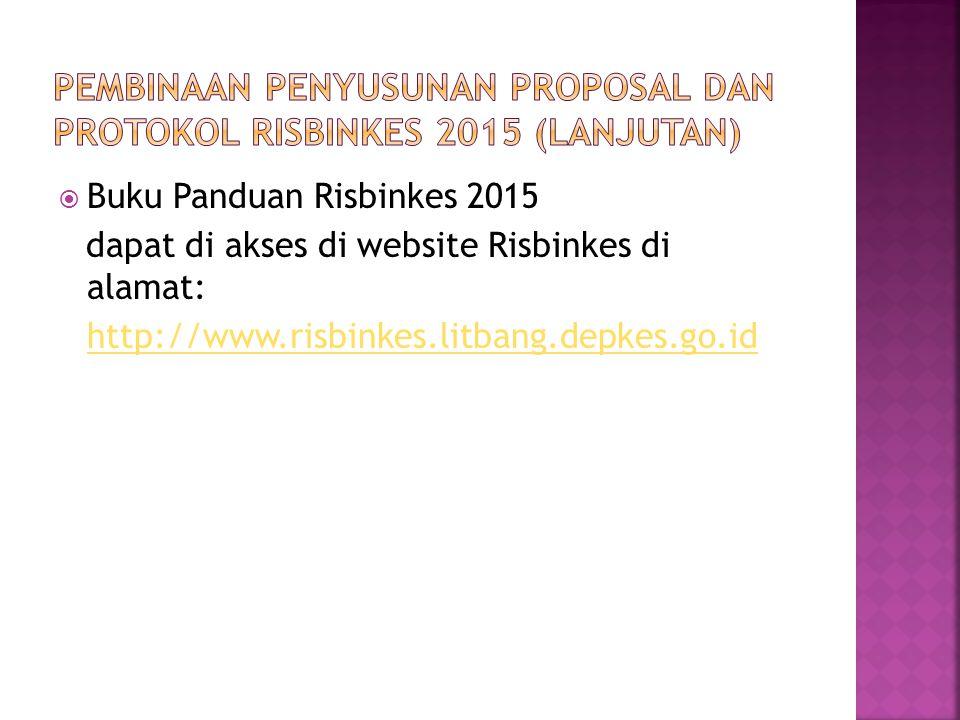  Buku Panduan Risbinkes 2015 dapat di akses di website Risbinkes di alamat: http://www.risbinkes.litbang.depkes.go.id