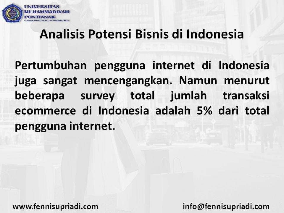 Analisis Potensi Bisnis di Indonesia Pertumbuhan pengguna internet di Indonesia juga sangat mencengangkan. Namun menurut beberapa survey total jumlah