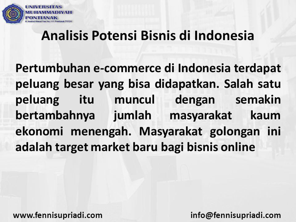 Analisis Potensi Bisnis di Indonesia Pertumbuhan e-commerce di Indonesia terdapat peluang besar yang bisa didapatkan. Salah satu peluang itu muncul de