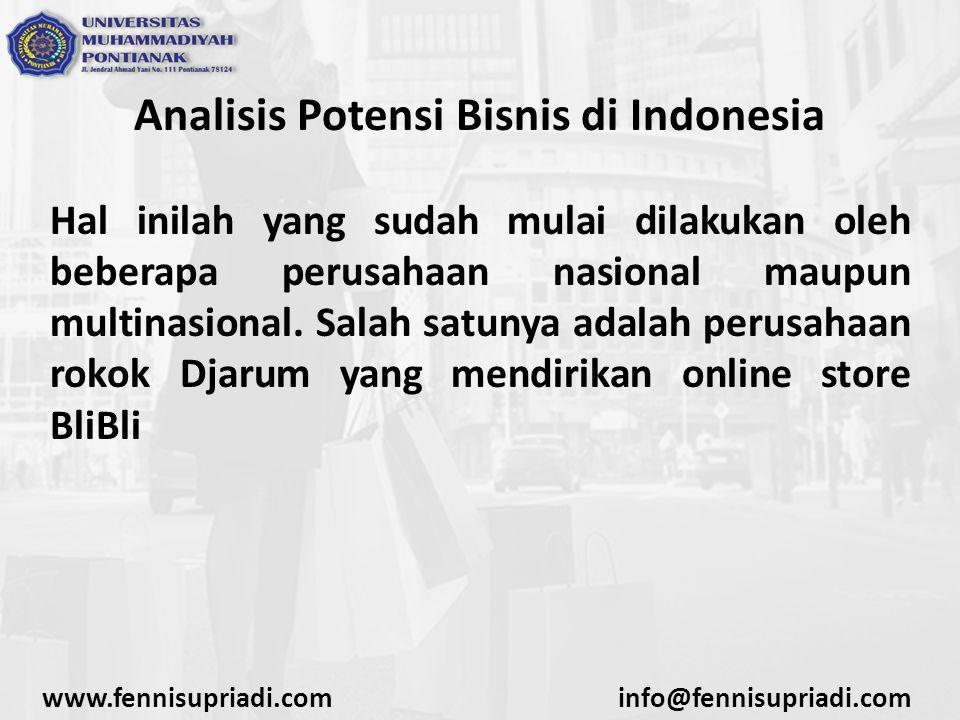 Analisis Potensi Bisnis di Indonesia Hal inilah yang sudah mulai dilakukan oleh beberapa perusahaan nasional maupun multinasional. Salah satunya adala