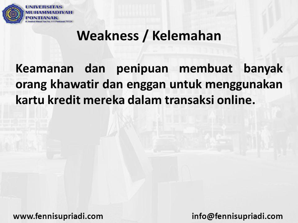 Weakness / Kelemahan Keamanan dan penipuan membuat banyak orang khawatir dan enggan untuk menggunakan kartu kredit mereka dalam transaksi online. www.