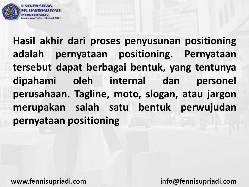 Hasil akhir dari proses penyusunan positioning adalah pernyataan positioning. Pernyataan tersebut dapat berbagai bentuk, yang tentunya dipahami oleh i