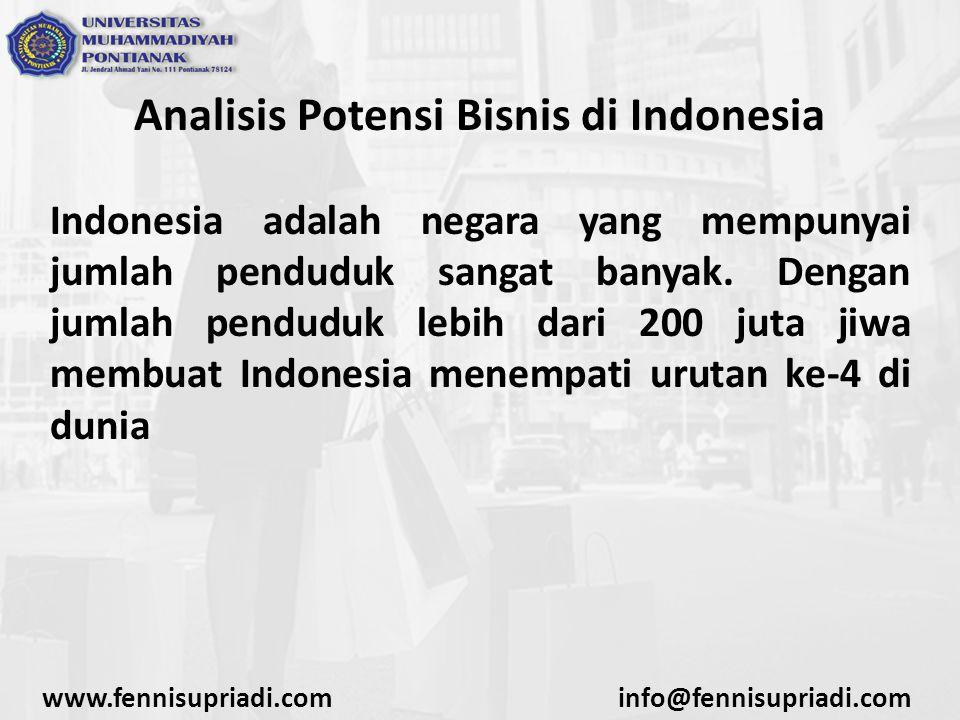 Analisis Potensi Bisnis di Indonesia Indonesia adalah negara yang mempunyai jumlah penduduk sangat banyak. Dengan jumlah penduduk lebih dari 200 juta