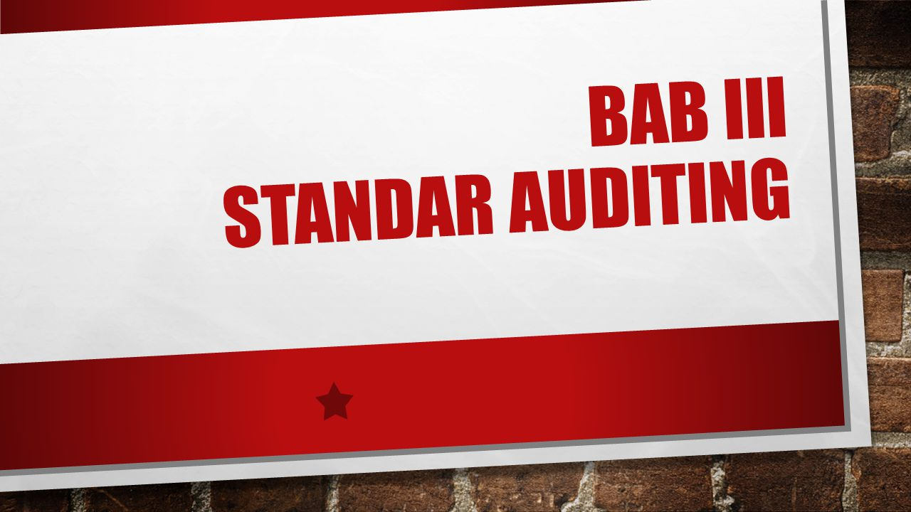 BAB III STANDAR AUDITING