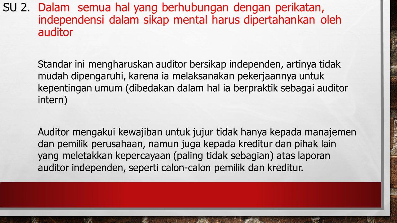 Standar ini mengharuskan auditor bersikap independen, artinya tidak mudah dipengaruhi, karena ia melaksanakan pekerjaannya untuk kepentingan umum (dib